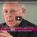 "Reflexiones de Ricardo Blázquez sobre ""Amoris laetitia"""
